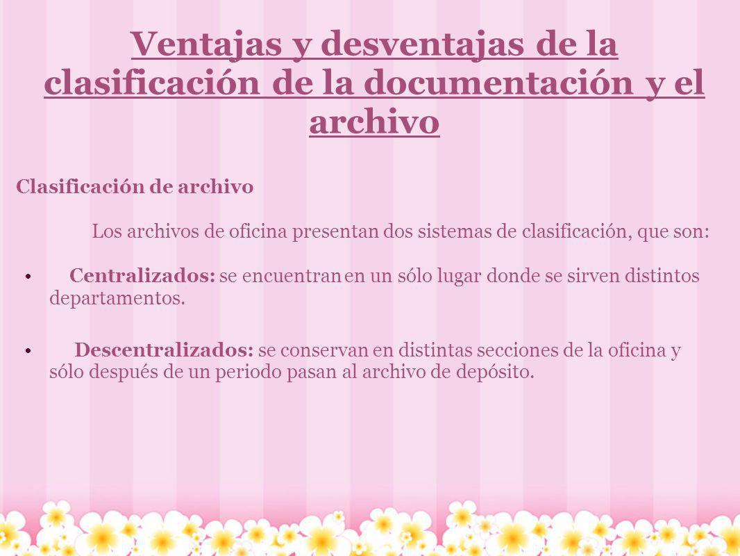 Ventajas y desventajas de la clasificación de la documentación y el archivo Clasificación de archivo Los archivos de oficina presentan dos sistemas de