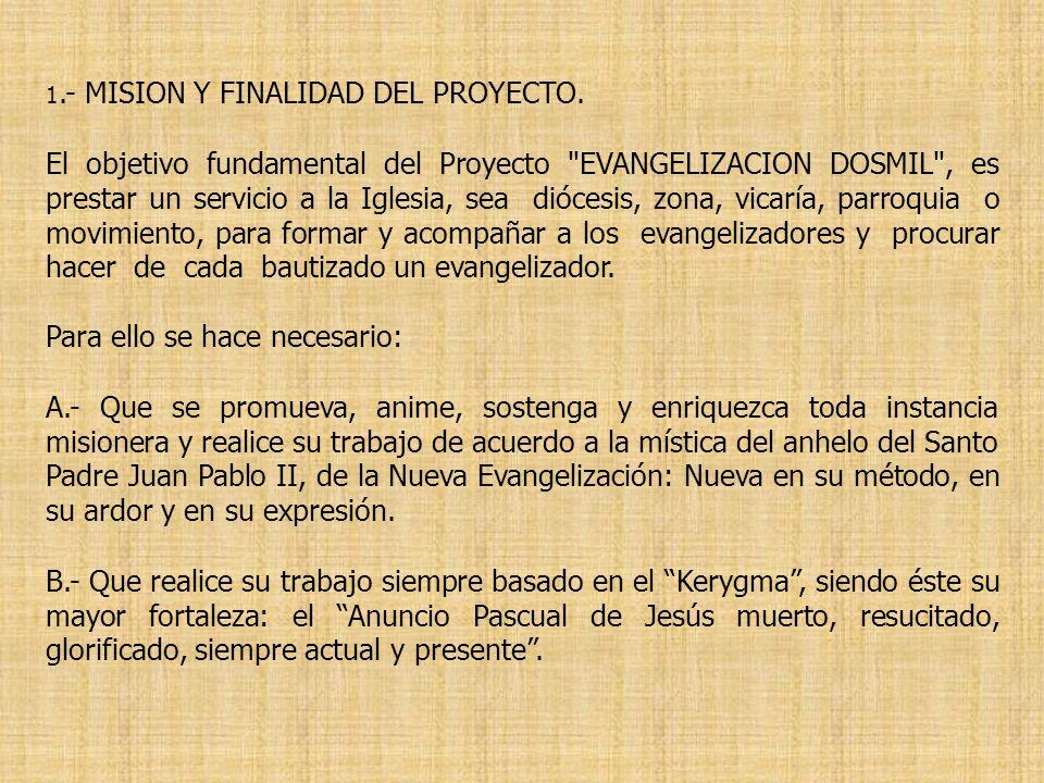 1.- MISION Y FINALIDAD DEL PROYECTO. El objetivo fundamental del Proyecto