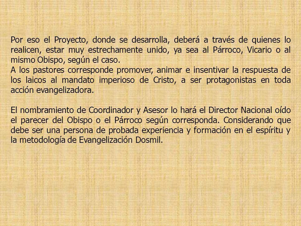 La comunión eclesial supone para el Proyecto el nombramiento de quienes deben guiarle.