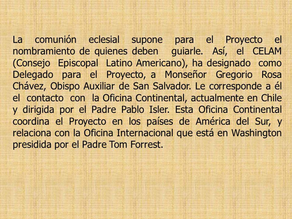 La comunión eclesial supone para el Proyecto el nombramiento de quienes deben guiarle. Así, el CELAM (Consejo Episcopal Latino Americano), ha designad
