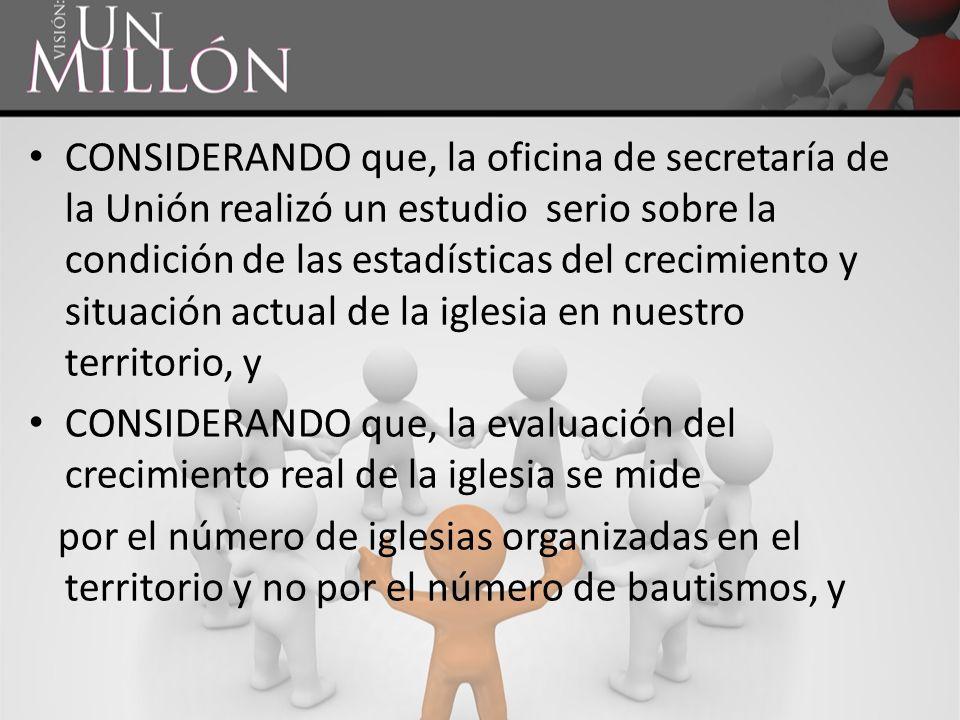 CONSIDERANDO que, la oficina de secretaría de la Unión realizó un estudio serio sobre la condición de las estadísticas del crecimiento y situación act