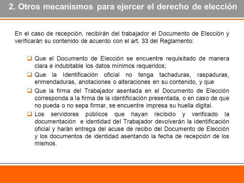En el caso de recepción, recibirán del trabajador el Documento de Elección y verificarán su contenido de acuerdo con el art. 33 del Reglamento: Que el