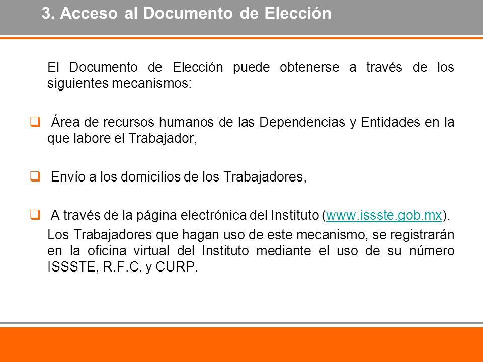 3. Acceso al Documento de Elección El Documento de Elección puede obtenerse a través de los siguientes mecanismos: Área de recursos humanos de las Dep