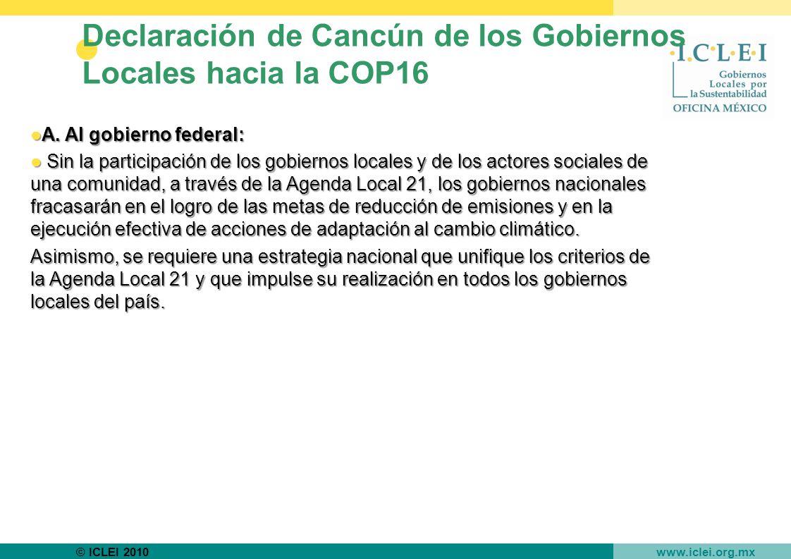 © ICLEI 2010 www.iclei.org.mx Declaración de Cancún de los Gobiernos Locales hacia la COP16 A.