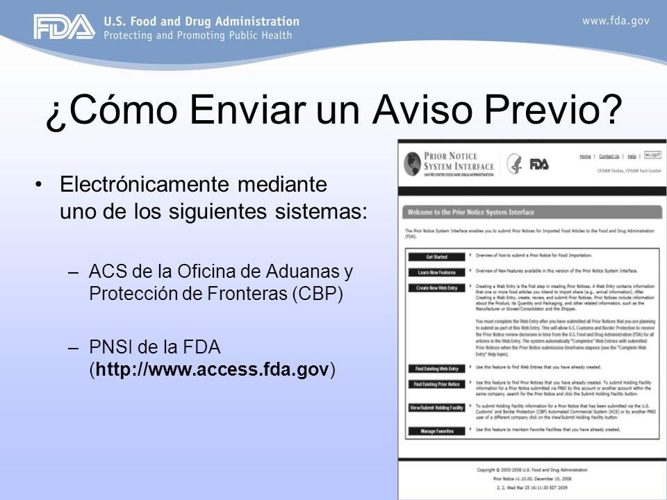 10 ¿Cómo Enviar un Aviso Previo? Electrónicamente mediante uno de los siguientes sistemas: –ACS de la Oficina de Aduanas y Protección de Fronteras (CB