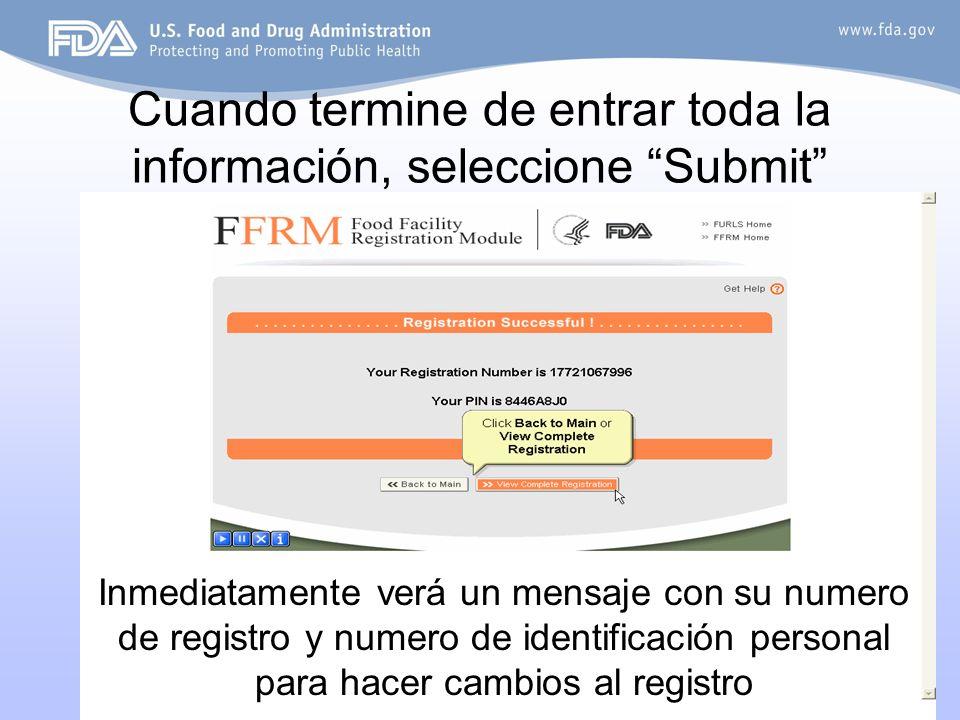 8 Cuando termine de entrar toda la información, seleccione Submit Inmediatamente verá un mensaje con su numero de registro y numero de identificación