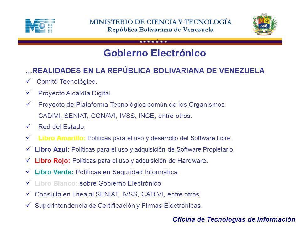 Oficina de Tecnologías de Información...REALIDADES EN LA REPÚBLICA BOLIVARIANA DE VENEZUELA Comité Tecnológico. Proyecto Alcaldía Digital. Proyecto de
