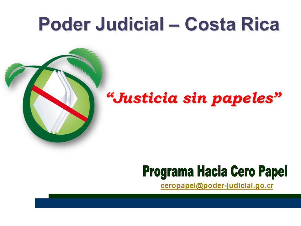 ceropapel@poder-judicial.go.cr Poder Judicial – Costa Rica Justicia sin papeles
