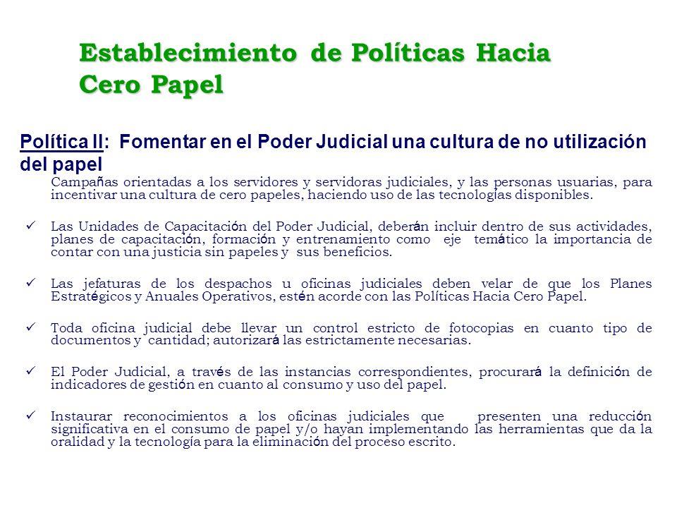 Campa ñ as orientadas a los servidores y servidoras judiciales, y las personas usuarias, para incentivar una cultura de cero papeles, haciendo uso de