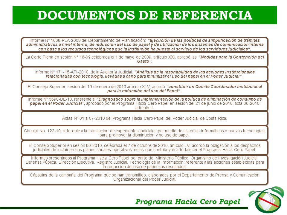 Programa Hacia Cero Papel DOCUMENTOS DE REFERENCIA Informe N° 1638-PLA-2009 del Departamento de Planificación: Ejecución de las políticas de simplific