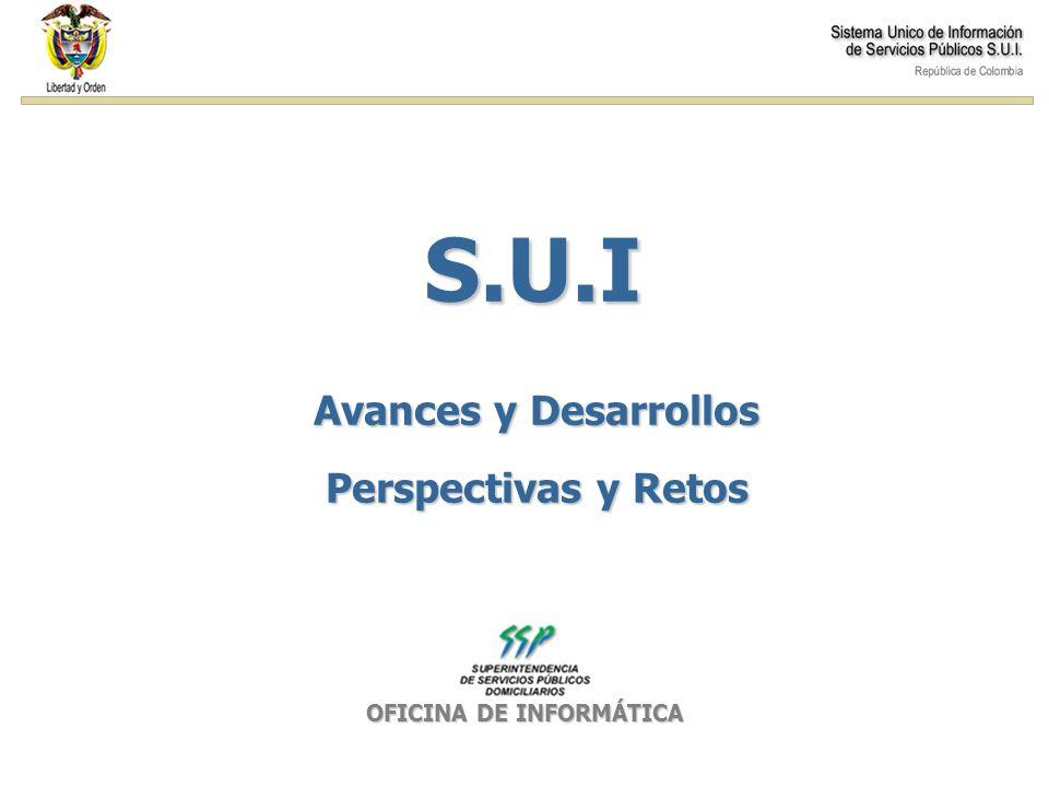 OFICINA DE INFORMÁTICA S.U.I Avances y Desarrollos Perspectivas y Retos