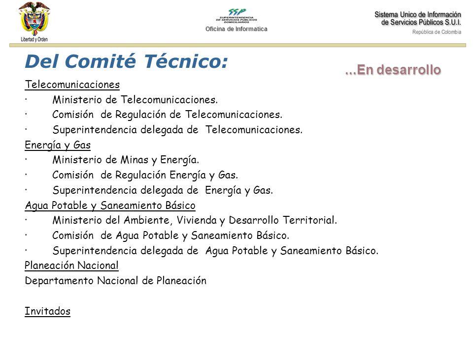 Del Comité Técnico: Telecomunicaciones · Ministerio de Telecomunicaciones. · Comisión de Regulación de Telecomunicaciones. · Superintendencia delegada