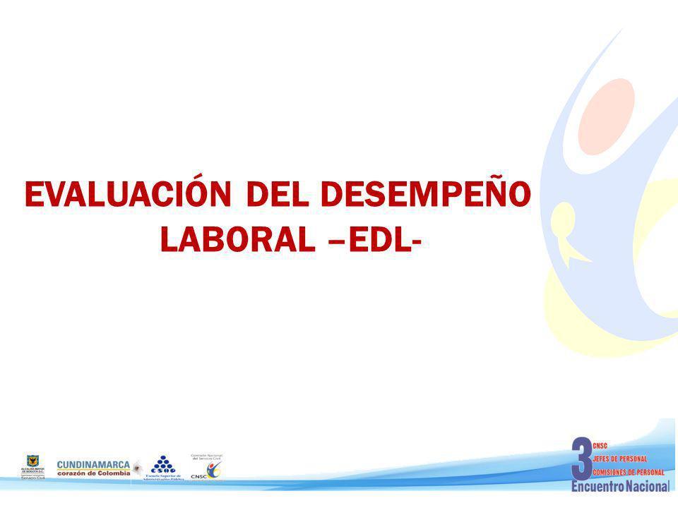 EVALUACIÓN DEL DESEMPEÑO LABORAL –EDL-