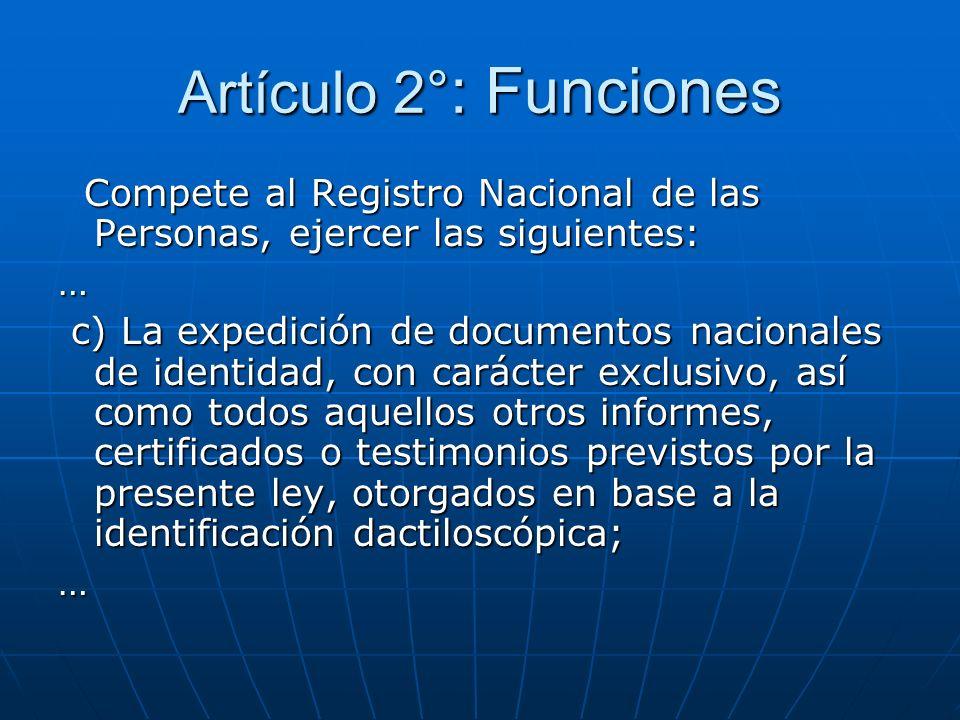 Artículo 2° : Funciones Compete al Registro Nacional de las Personas, ejercer las siguientes: Compete al Registro Nacional de las Personas, ejercer la