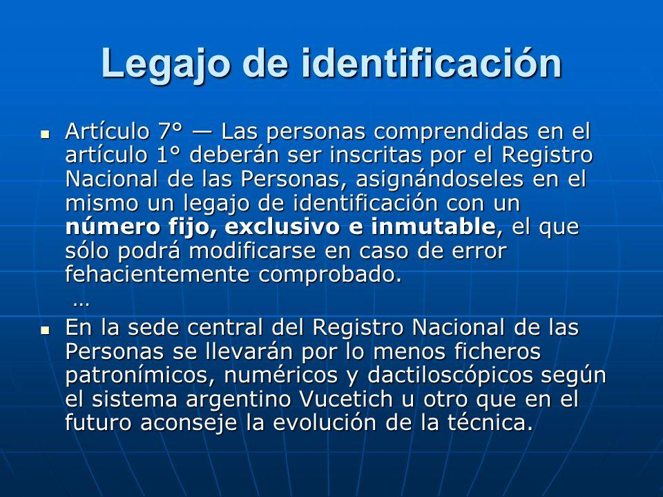 Legajo de identificación Artículo 7° Las personas comprendidas en el artículo 1° deberán ser inscritas por el Registro Nacional de las Personas, asign