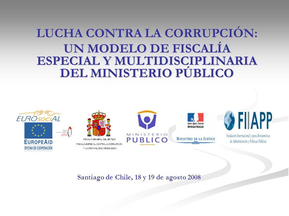 LUCHA CONTRA LA CORRUPCIÓN: UN MODELO DE FISCALÍA ESPECIAL Y MULTIDISCIPLINARIA DEL MINISTERIO PÚBLICO FISCALÍA GENERAL DEL ESTADO FISCALÍA ESPECIAL C