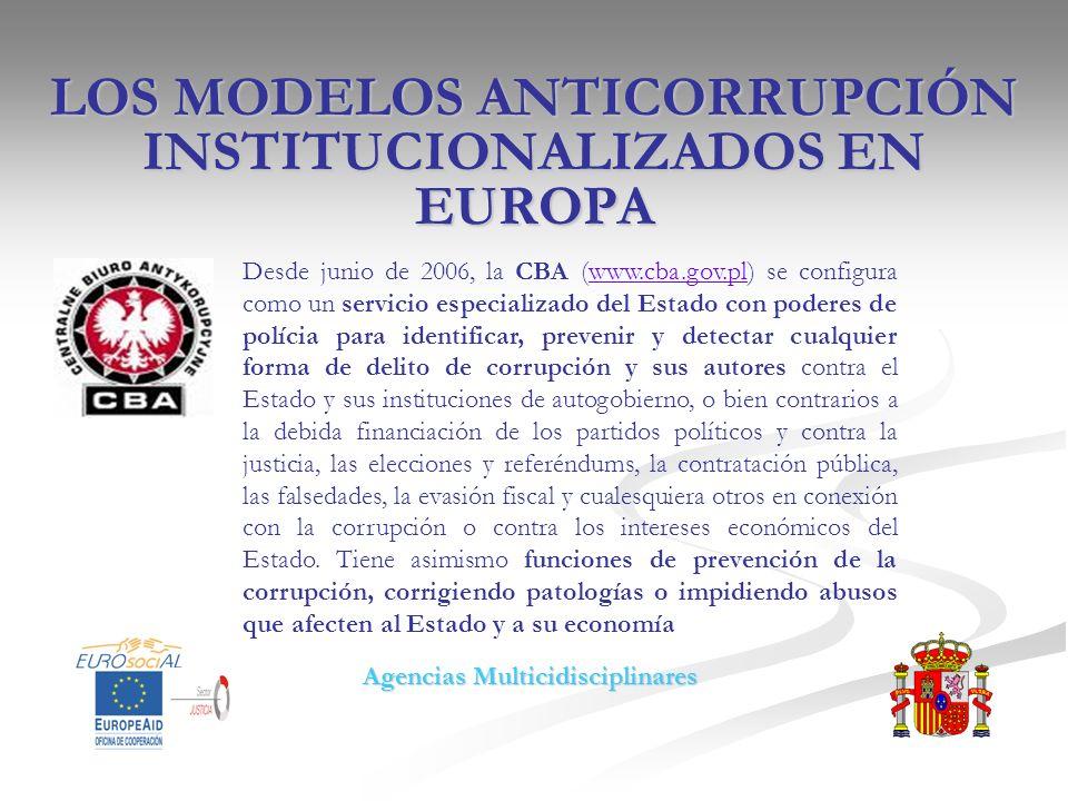 LOS MODELOS ANTICORRUPCIÓN INSTITUCIONALIZADOS EN EUROPA Desde junio de 2006, la CBA (www.cba.gov.pl) se configura como un servicio especializado del