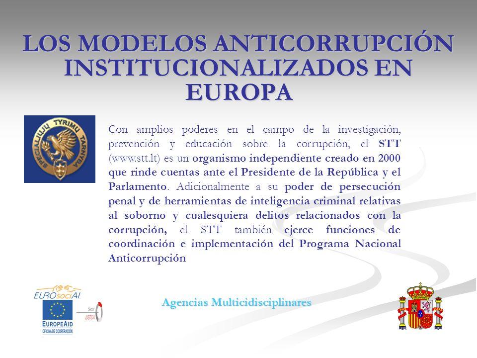 LOS MODELOS ANTICORRUPCIÓN INSTITUCIONALIZADOS EN EUROPA Con amplios poderes en el campo de la investigación, prevención y educación sobre la corrupci
