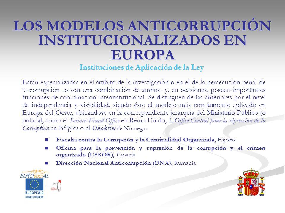 LOS MODELOS ANTICORRUPCIÓN INSTITUCIONALIZADOS EN EUROPA Instituciones de Aplicación de la Ley Serious Fraud OfficeLOffice Central pour la répression