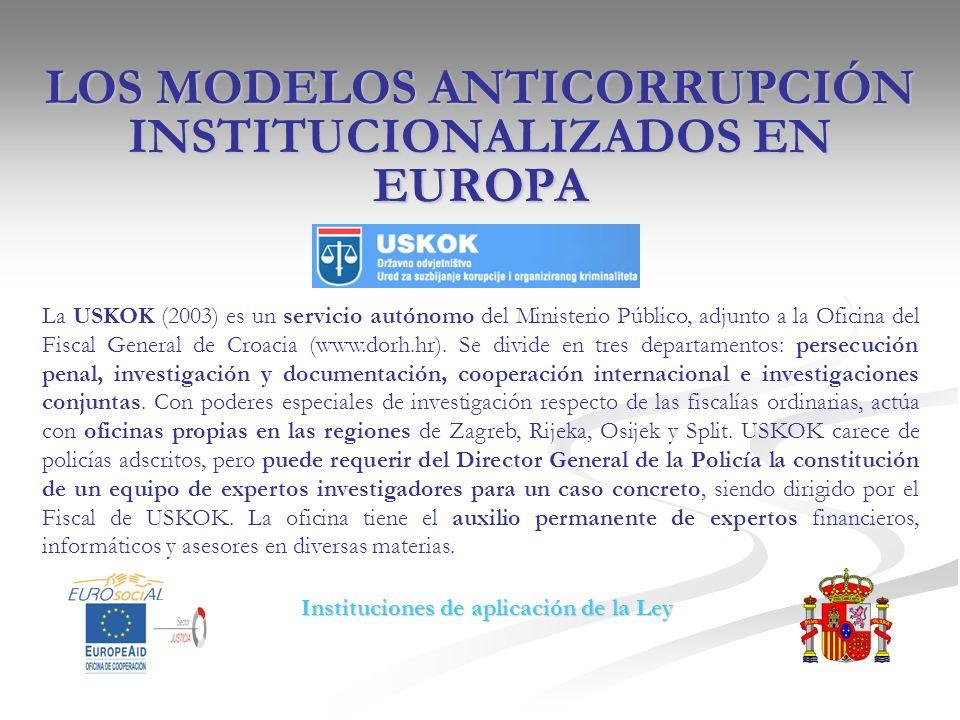 LOS MODELOS ANTICORRUPCIÓN INSTITUCIONALIZADOS EN EUROPA La USKOK (2003) es un servicio autónomo del Ministerio Público, adjunto a la Oficina del Fisc