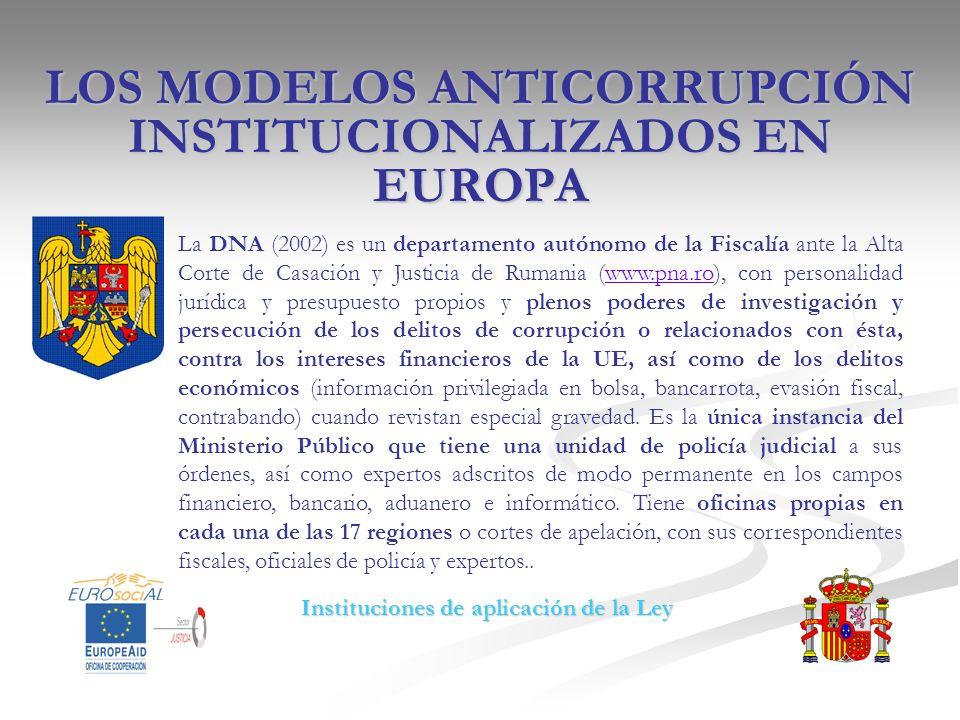 LOS MODELOS ANTICORRUPCIÓN INSTITUCIONALIZADOS EN EUROPA La DNA (2002) es un departamento autónomo de la Fiscalía ante la Alta Corte de Casación y Jus