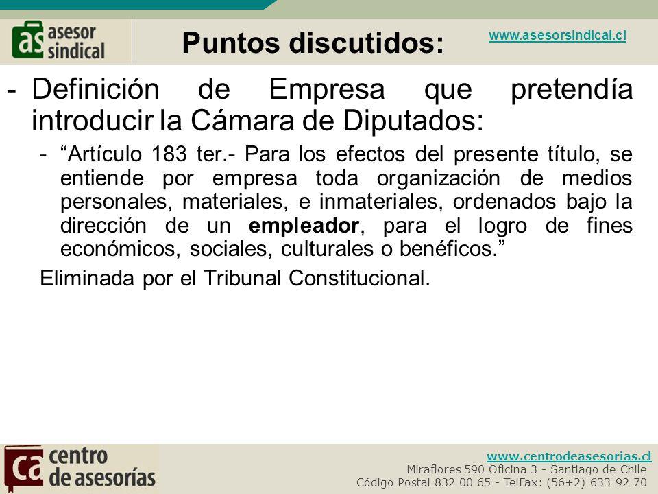 www.centrodeasesorias.cl Miraflores 590 Oficina 3 - Santiago de Chile- Código Postal 832 00 65 - TelFax: (56+2) 633 92 70- www.asesorsindical.cl -Se introduce la responsabilidad solidaria como norma general (introducida por la Cámara de Diputados).