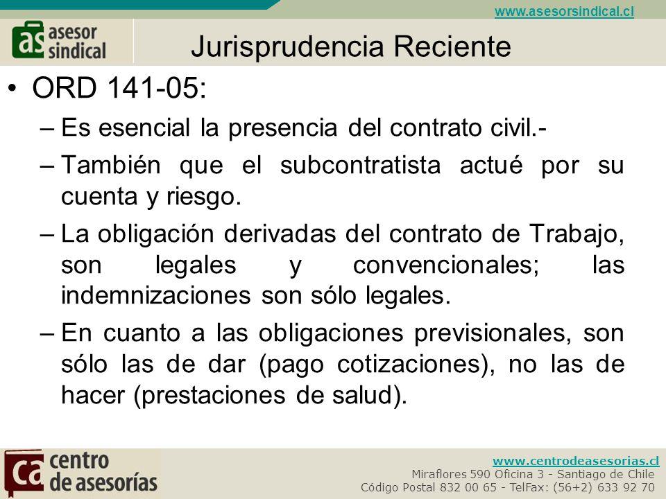 www.centrodeasesorias.cl Miraflores 590 Oficina 3 - Santiago de Chile- Código Postal 832 00 65 - TelFax: (56+2) 633 92 70- www.asesorsindical.cl Jurisprudencia Reciente ORD 2468-053: –El supervisor del contratista no basta para configurar la subordinación y dependencia con el empleador formal.
