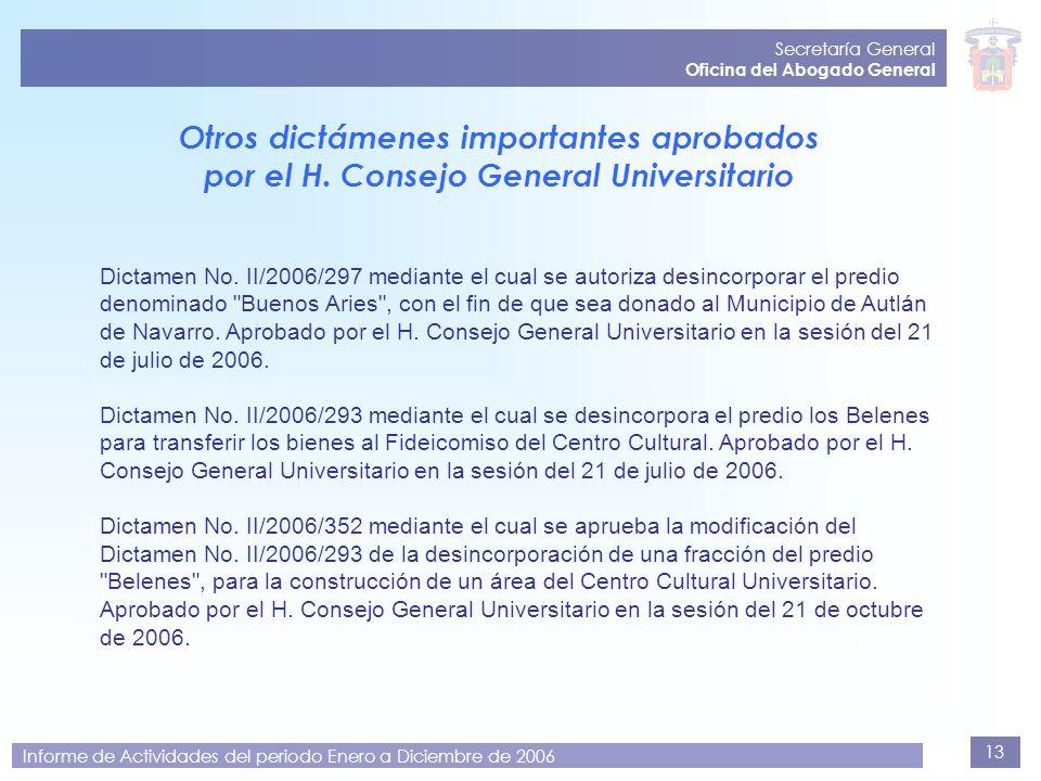 13 Secretaría General Oficina del Abogado General Informe de Actividades del periodo Enero a Diciembre de 2006 Dictamen No. II/2006/297 mediante el cu