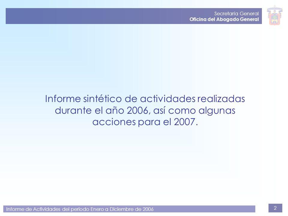 2 Secretaría General Oficina del Abogado General Informe sintético de actividades realizadas durante el año 2006, así como algunas acciones para el 20