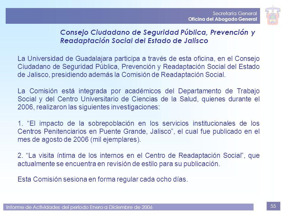 55 Secretaría General Oficina del Abogado General Informe de Actividades del periodo Enero a Diciembre de 2006 Consejo Ciudadano de Seguridad Pública,