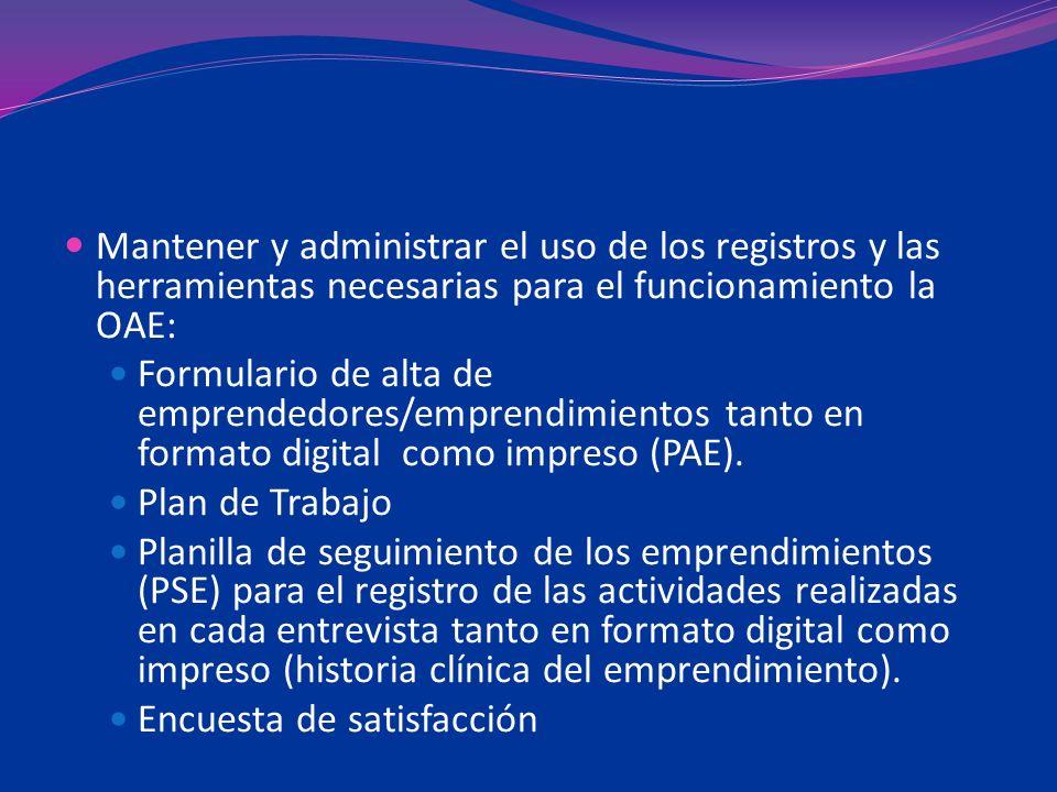 Mantener y administrar el uso de los registros y las herramientas necesarias para el funcionamiento la OAE: Formulario de alta de emprendedores/empren