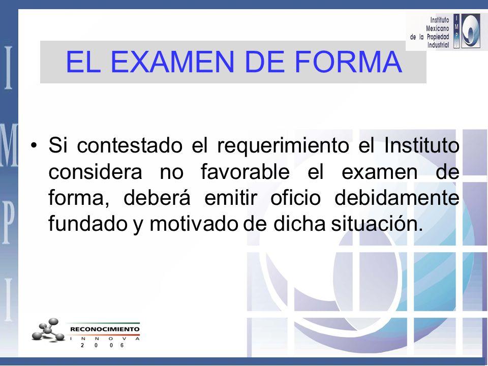 EL EXAMEN DE FORMA De no realizarse requerimiento alguno a la solicitud dentro del plazo señalado en el párrafo anterior, se entenderá que el examen d