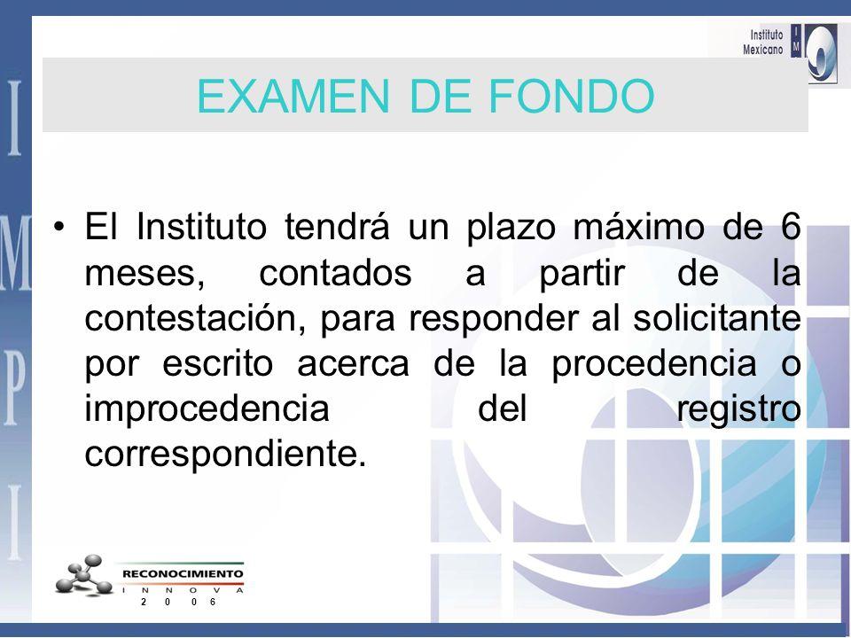 El Instituto tendrá un plazo máximo de 3 meses, contado a partir de la aprobación del examen de forma, para comunicar al solicitante de algún impedime