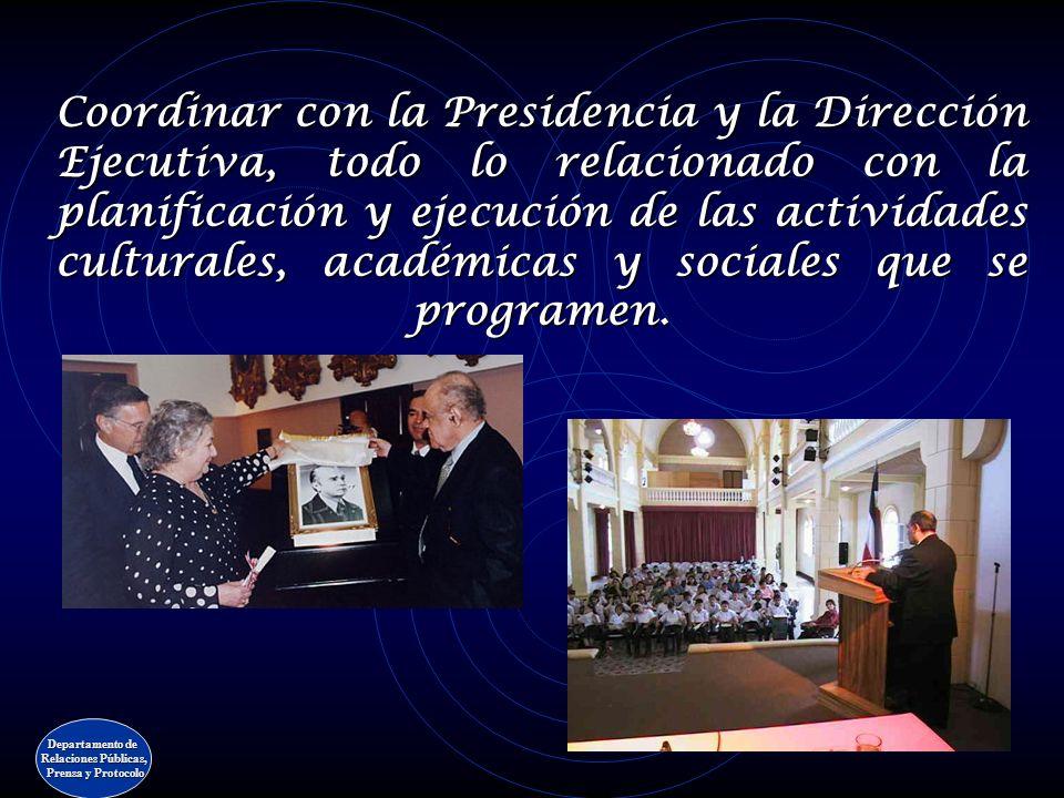 ÁREA DE RELACIONES PÚBLICAS Y PROTOCOLO Departamento de Relaciones Públicas, Prensa y Protocolo Prensa y Protocolo