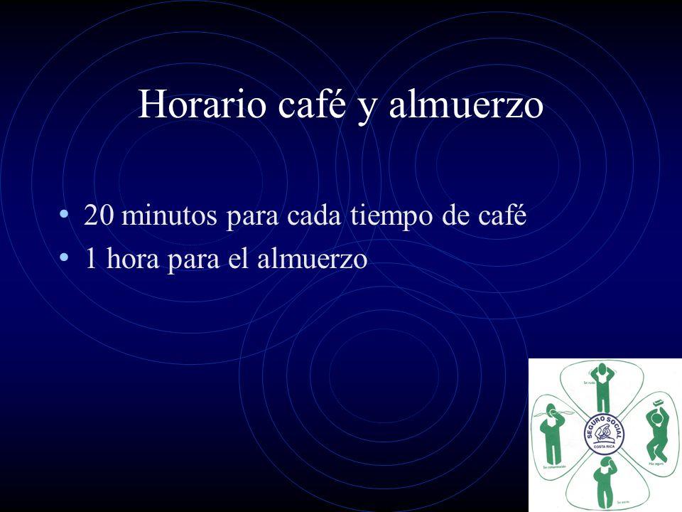 Horario café y almuerzo 20 minutos para cada tiempo de café 1 hora para el almuerzo