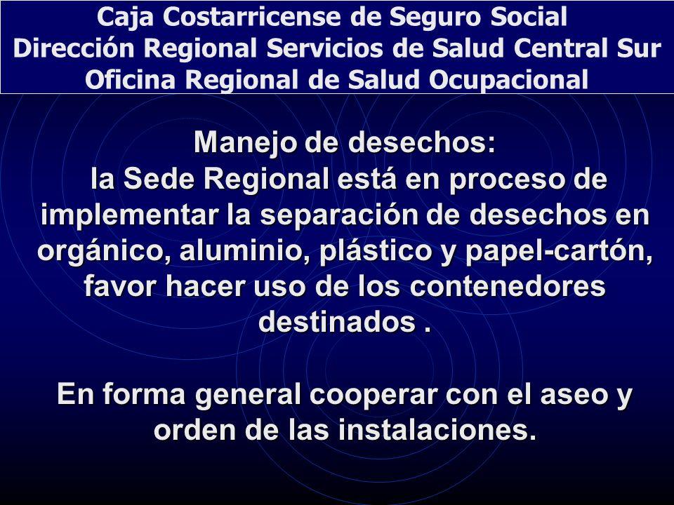Manejo de desechos: la Sede Regional está en proceso de implementar la separación de desechos en orgánico, aluminio, plástico y papel-cartón, favor ha