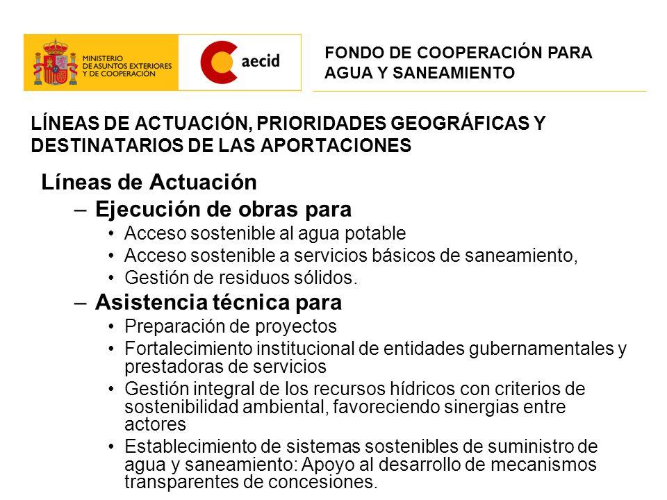 LÍNEAS DE ACTUACIÓN, PRIORIDADES GEOGRÁFICAS Y DESTINATARIOS DE LAS APORTACIONES Líneas de Actuación –Ejecución de obras para Acceso sostenible al agu