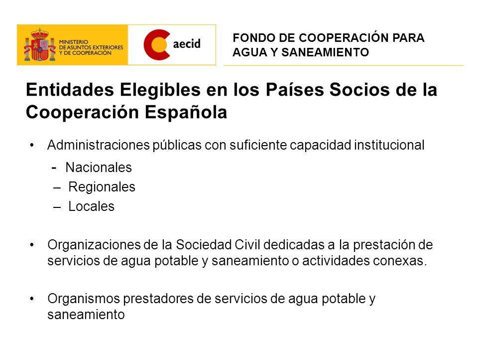 Entidades Elegibles en los Países Socios de la Cooperación Española Administraciones públicas con suficiente capacidad institucional - Nacionales –Reg