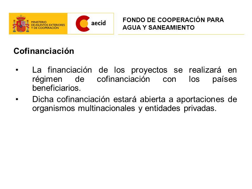 Cofinanciación La financiación de los proyectos se realizará en régimen de cofinanciación con los países beneficiarios. Dicha cofinanciación estará ab