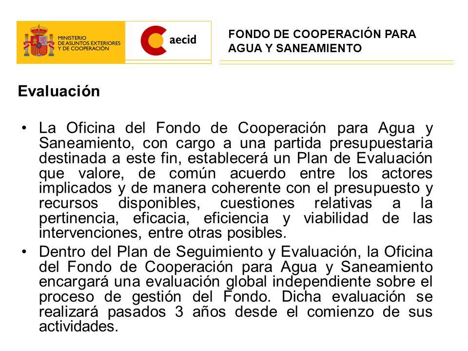 Evaluación La Oficina del Fondo de Cooperación para Agua y Saneamiento, con cargo a una partida presupuestaria destinada a este fin, establecerá un Pl