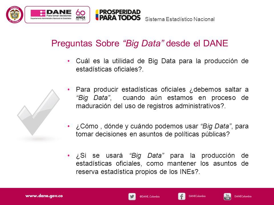 Cuál es la utilidad de Big Data para la producción de estadísticas oficiales?. Para producir estadísticas oficiales ¿debemos saltar a Big Data, cuando