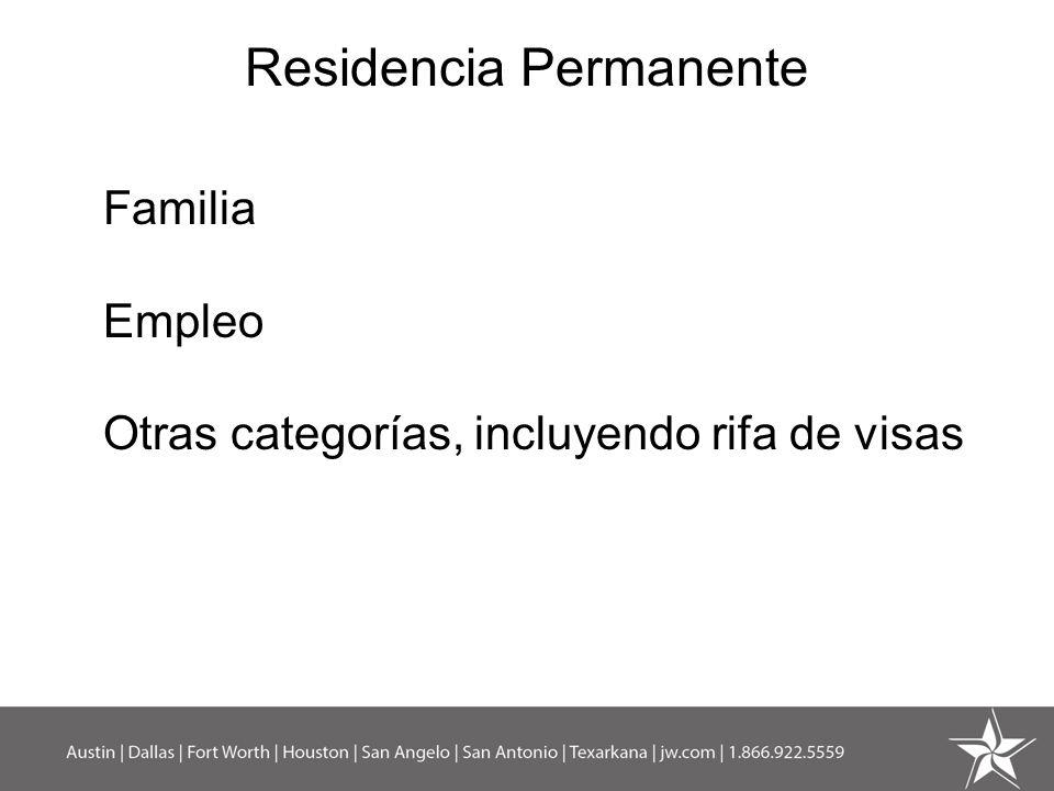 Residencia Permanente Familia Empleo Otras categorías, incluyendo rifa de visas