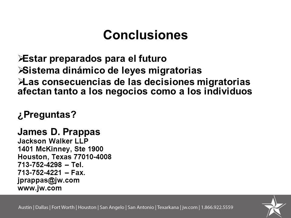 Conclusiones Estar preparados para el futuro Sistema dinámico de leyes migratorias Las consecuencias de las decisiones migratorias afectan tanto a los