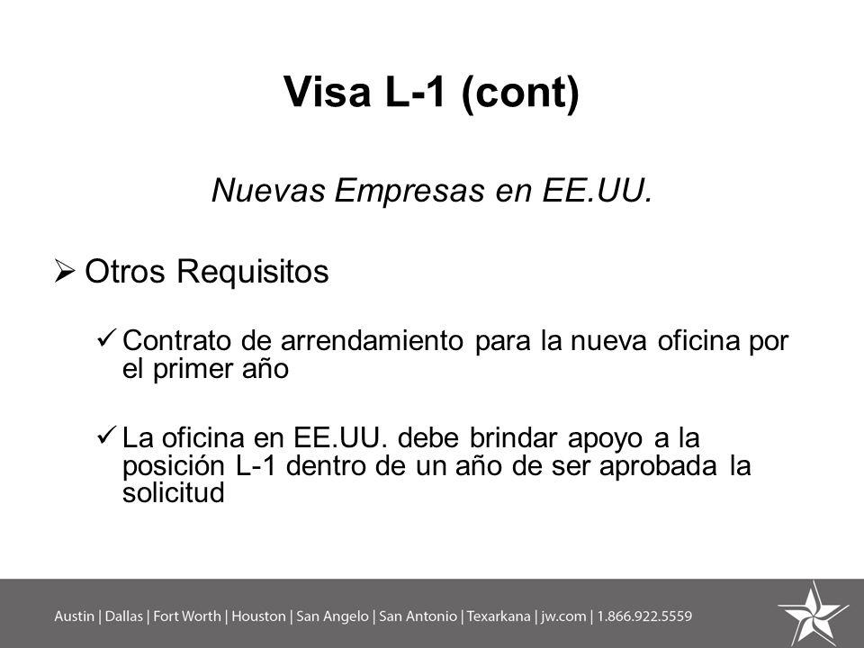 Visa L-1 (cont) Duración Aprobación inicial de la solicitud Oficina nueva - 1 año Oficina establecida (más de un año) – hasta 3 años Extensiones Por 2 años hasta máximo de 7 años para ejecutivos y gerentes Máximo de 5 años para conocimiento especializado