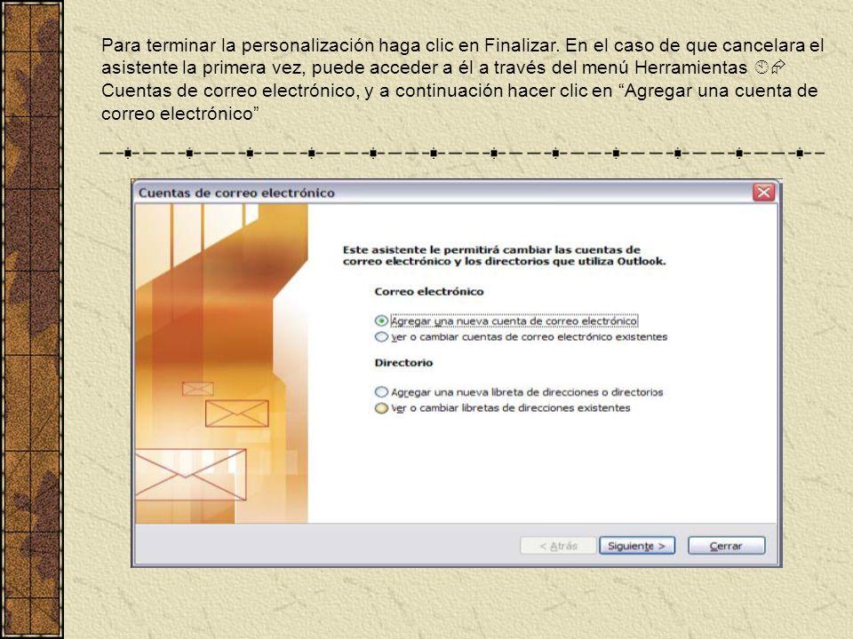 Para terminar la personalización haga clic en Finalizar.
