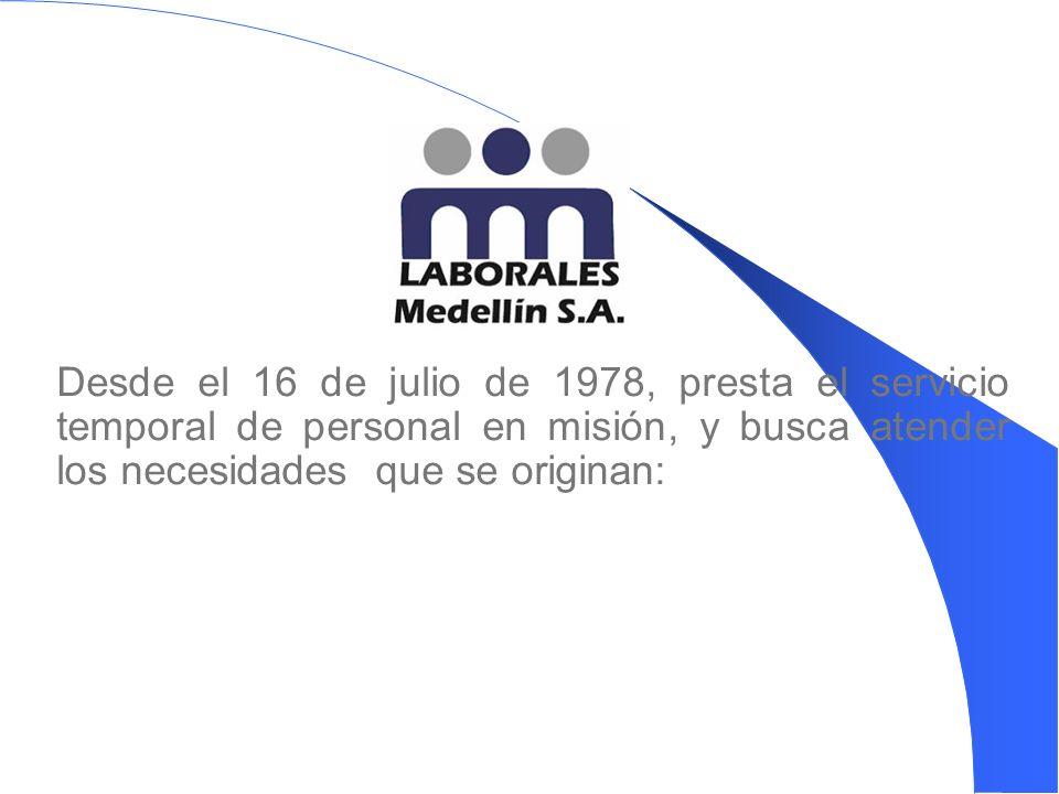 Desde el 16 de julio de 1978, presta el servicio temporal de personal en misión, y busca atender los necesidades que se originan: