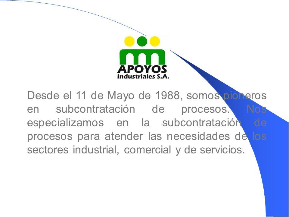 Desde el 11 de Mayo de 1988, somos pioneros en subcontratación de procesos.