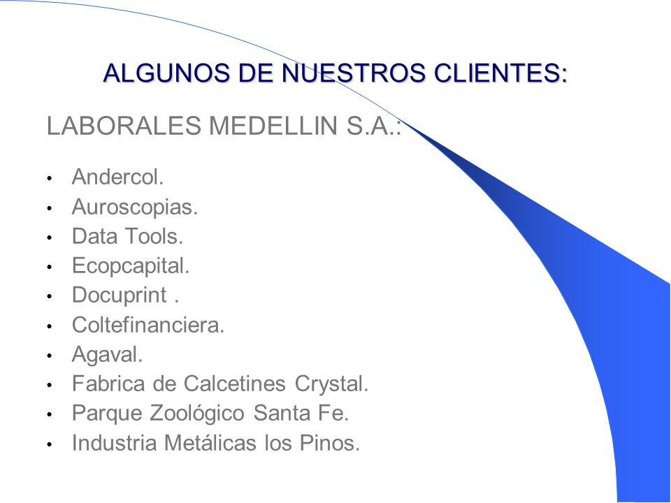 ALGUNOS DE NUESTROS CLIENTES: LABORALES MEDELLIN S.A.: Andercol.