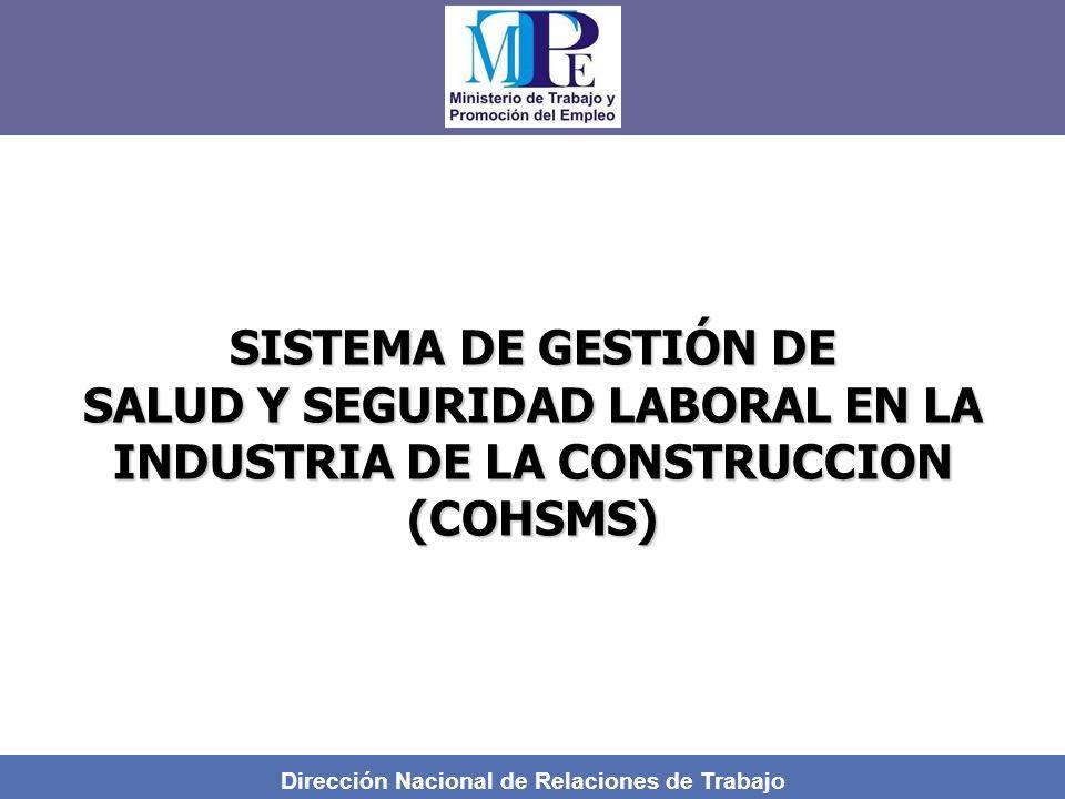 Dirección Nacional de Relaciones de Trabajo SISTEMA DE GESTIÓN DE SALUD Y SEGURIDAD LABORAL EN LA INDUSTRIA DE LA CONSTRUCCION (COHSMS)