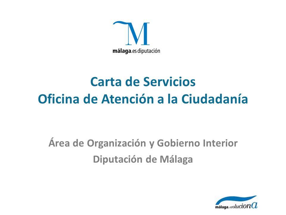 Carta de Servicios Oficina de Atención a la Ciudadanía Área de Organización y Gobierno Interior Diputación de Málaga